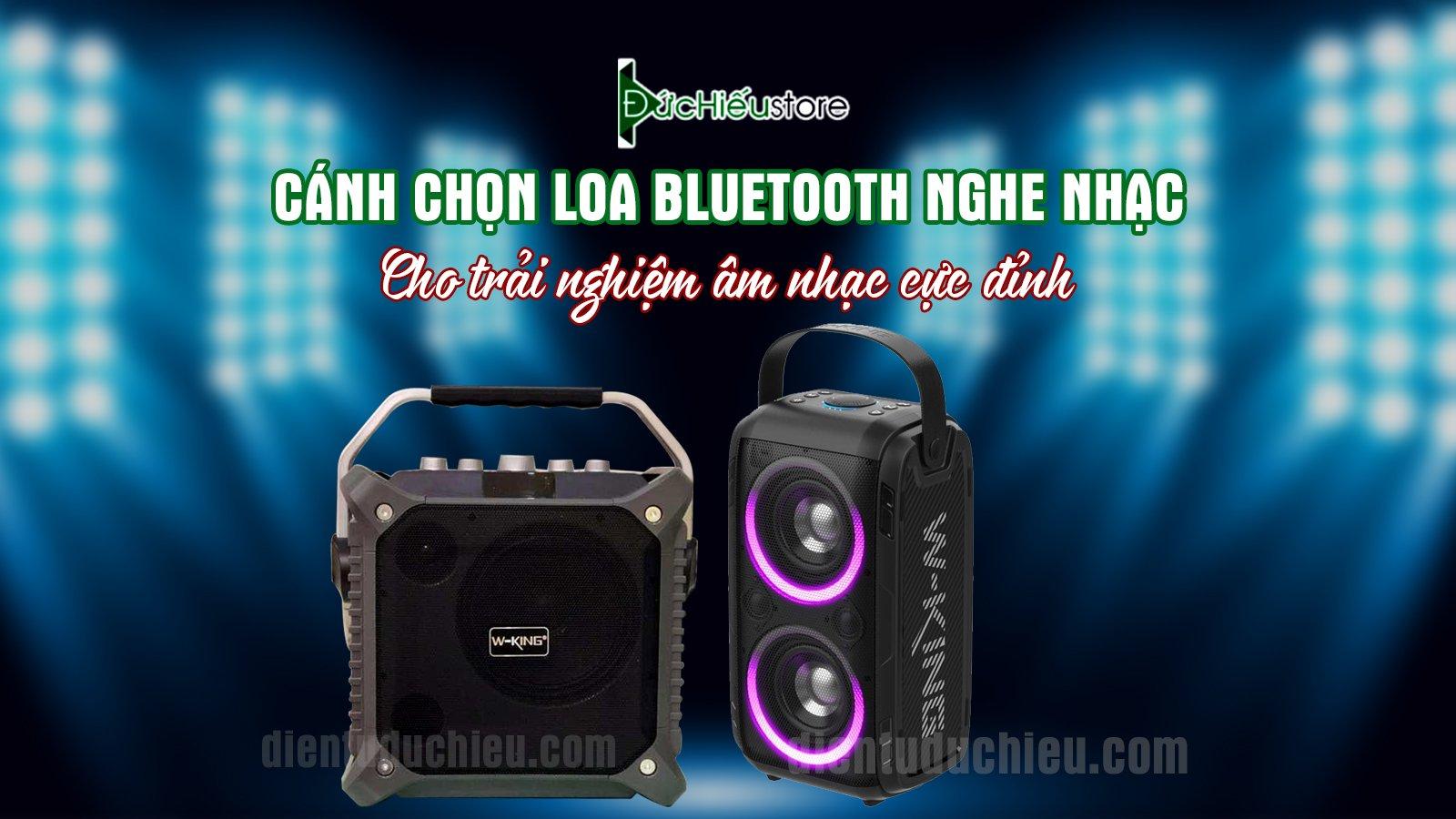 Cách chọn loa bluetooth nghe nhạc cho trải nghiệm âm thanh cực đỉnh